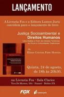 A livraria Fox e a Editora Lumen Juris convidam para o lançamento do livro: Justiça Socioambiental e Direitos Humanos